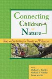 Connecting Children to Nature:  Ideas and Activities for Parents and Educators