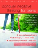 Conquer Negative Thinking for Teens: A Workbook