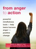 From Anger to Action: Powerful Mindfulness Tools to Help Teens