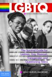 LGBTQ:  The Survival Guide for Lesbian, Gay, Bisexual, Transgender, and Questioning Teens