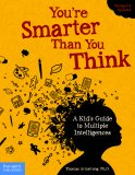 You're Smarter Than You Think - A Kid's Guide to Multiple Intelligences