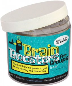 Brain Boosters for Groups (In a Jar): Brain-Enhancing Games to Get Teens Moving and Connecting